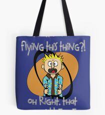 Who's Flying This Thing?! Tote Bag