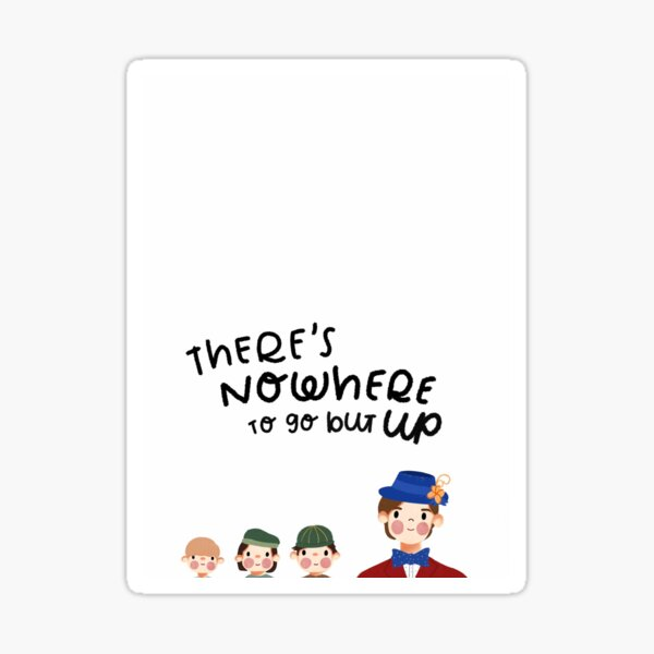 Mary Poppins Returns - There's Nowhere To Go But Up Sticker
