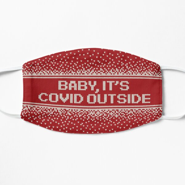 Baby it's COVID Outside Funny Christmas Mask