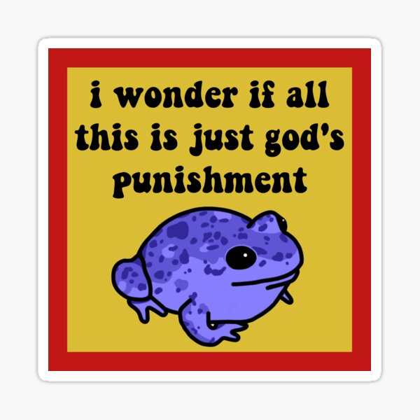 God's Punishment Frog Sticker