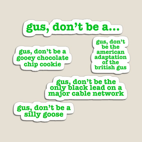 psych gus don't be a sticker pack Magnet