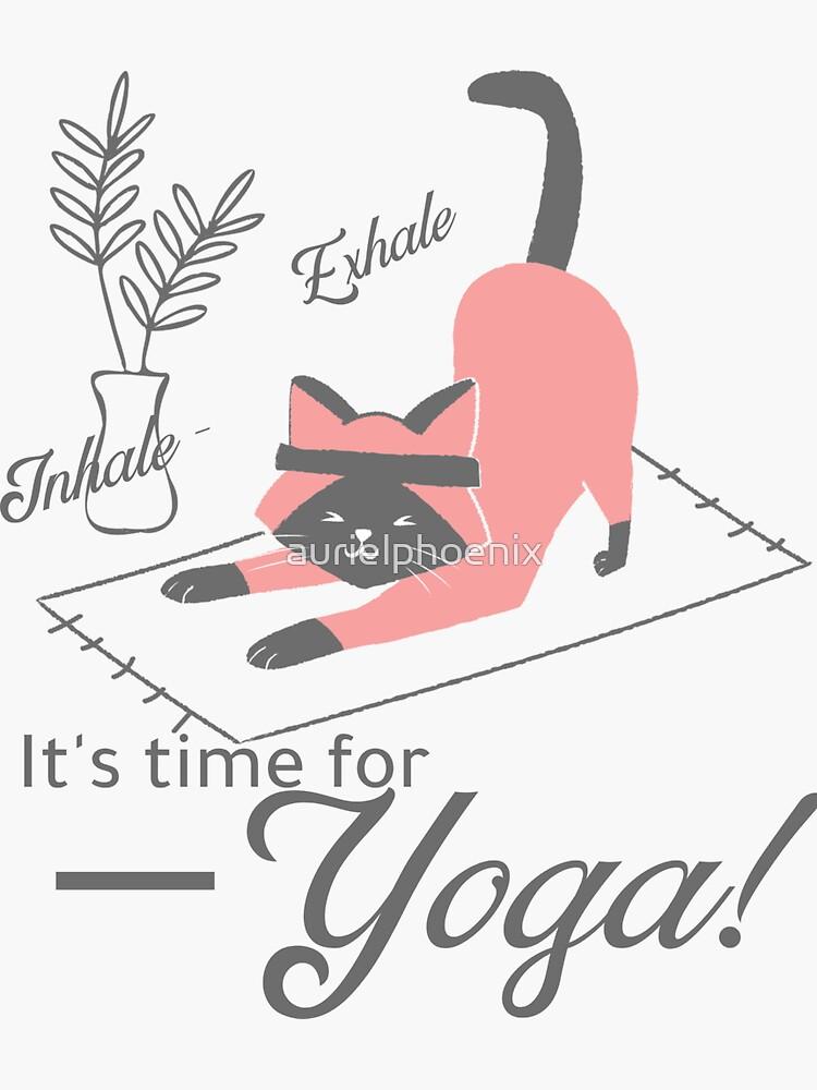 Inhale - Exhale - It's time for Yoga - Yoga Cat by aurielphoenix