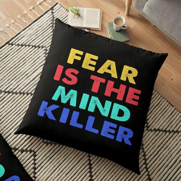 Fear is the Mind Killer Floor Pillow