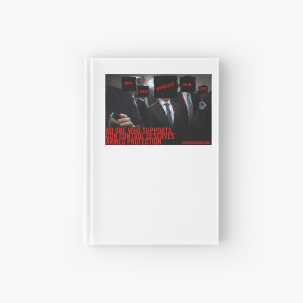 The Hypocrites Of Gun Control Hardcover Journal