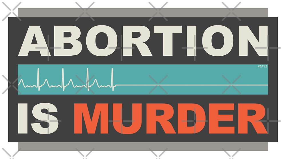 abortion is a form of murder