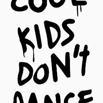 Cool Kids Don't Dance by fyzourry