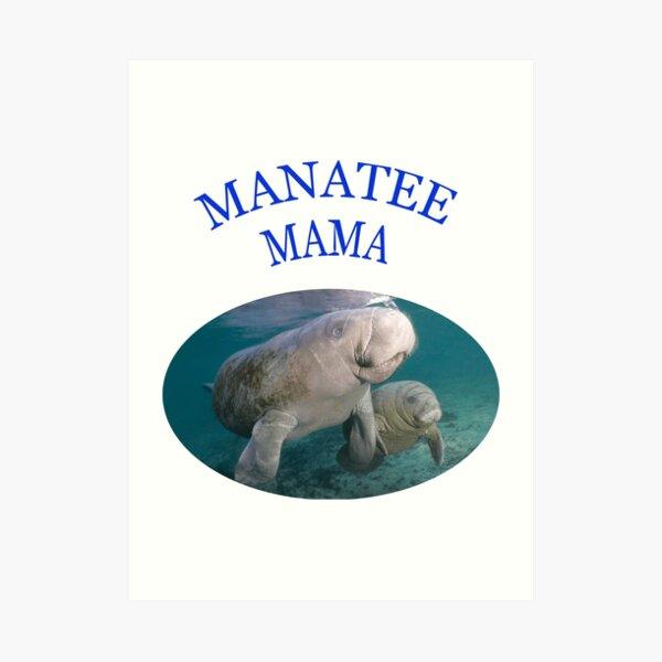 I Am A Manatee Mama Art Print