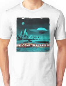 Welcome To Altair IV Unisex T-Shirt
