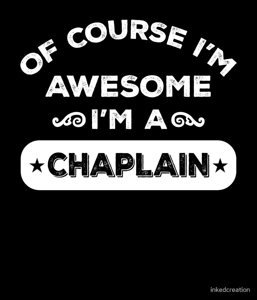 OF COURSE I'M AWESOME I'M A CHAPLAIN by inkedcreation