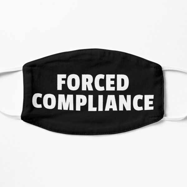 FORCED COMPLIANCE  Mask
