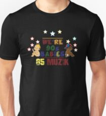 We're 90's Babies T-Shirt