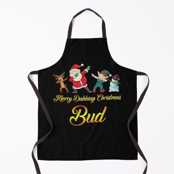 Bud Name - Dabbing Santa Claus Elf Reindeer Snowman -  Merry Dabbing Christmas Bud Apron