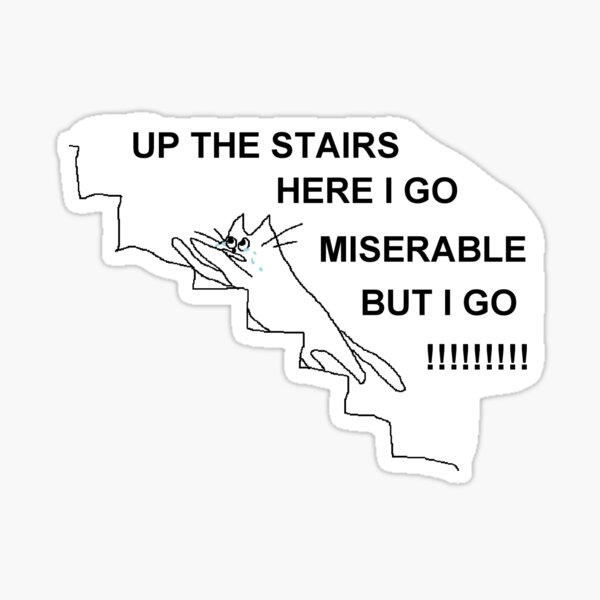up the stairs here i go Sticker