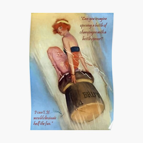 Opening Champagne Lady Riding A Champagne Cork Poster
