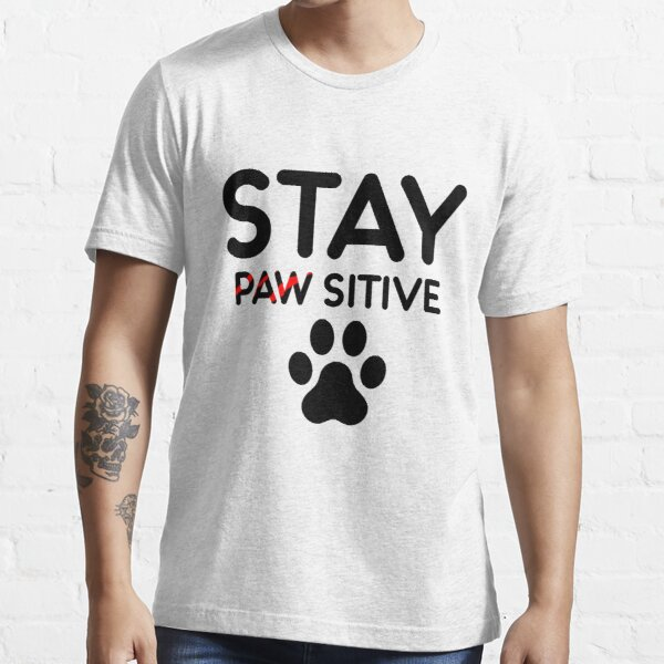 Stay Paw Sitive. Essential T-Shirt