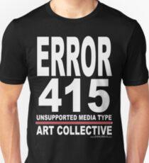 ERROR 415 Art Collective A - Shirt Unisex T-Shirt