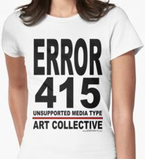 ERROR 415 Art Collective B - Shirt Womens Fitted T-Shirt