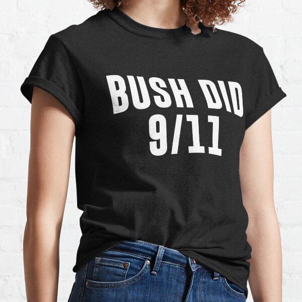 Bush did 9/11 Classic T-Shirt