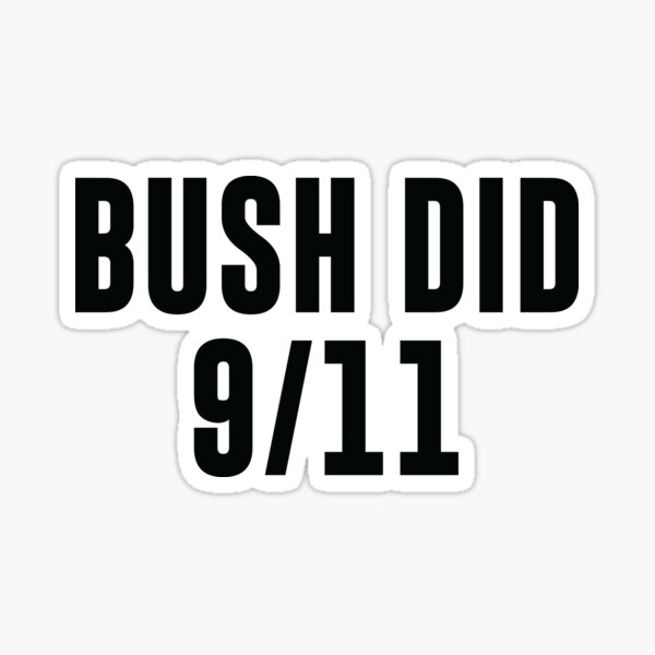 Bush did 9/11 Sticker
