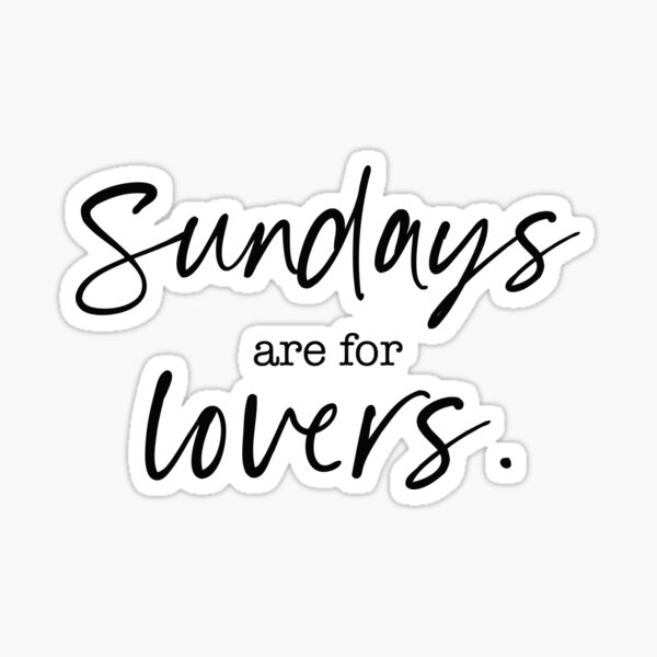 Sundays are for lovers. Sticker