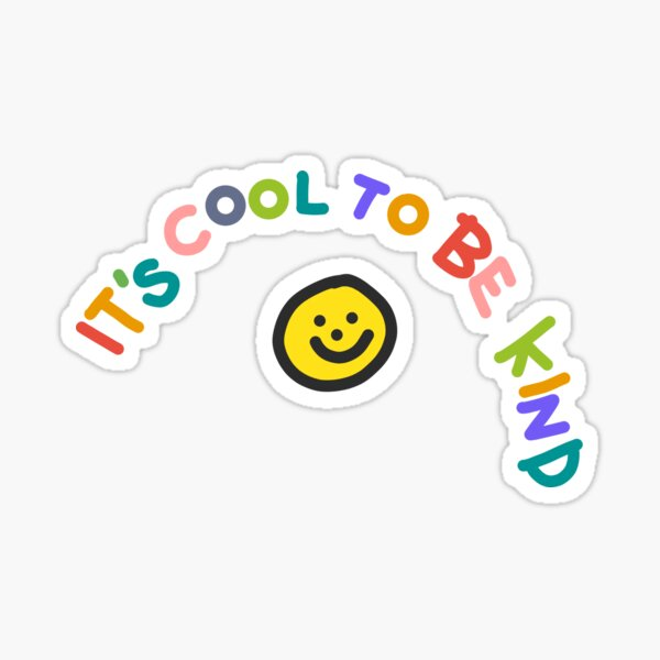It's cool to be kind smiley Sticker