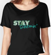 Stay Schemin Women's Relaxed Fit T-Shirt