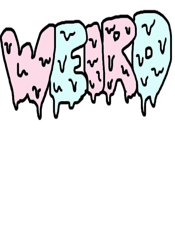 Quot Dripping Letters Weird Quot Stickers By Maiahobson Redbubble
