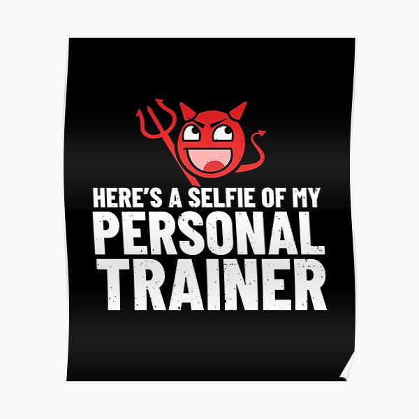 Personal Trainer Gifts - Devil Selfie of My Personal Trainer Poster