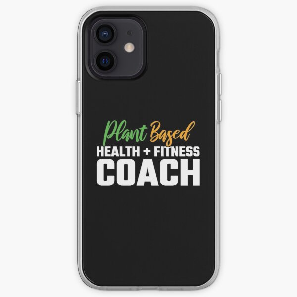 Plant Based Health & Fitness Coach - Vegan Personal Trainer iPhone Soft Case