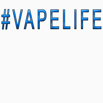 Vape Life by GetRealClothing