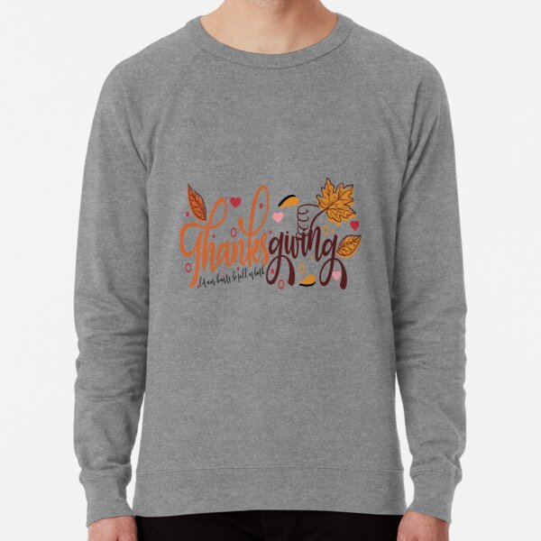 Thanks giving let our hearts be full of both Lightweight Sweatshirt