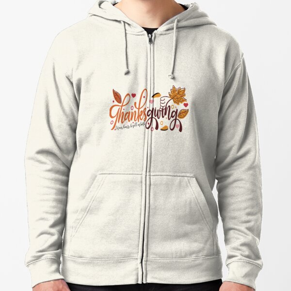 Thanks giving let our hearts be full of both Zipped Hoodie