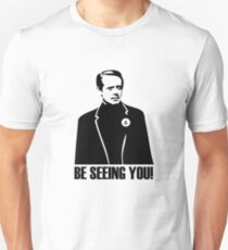 Be Seeing You! T-Shirt