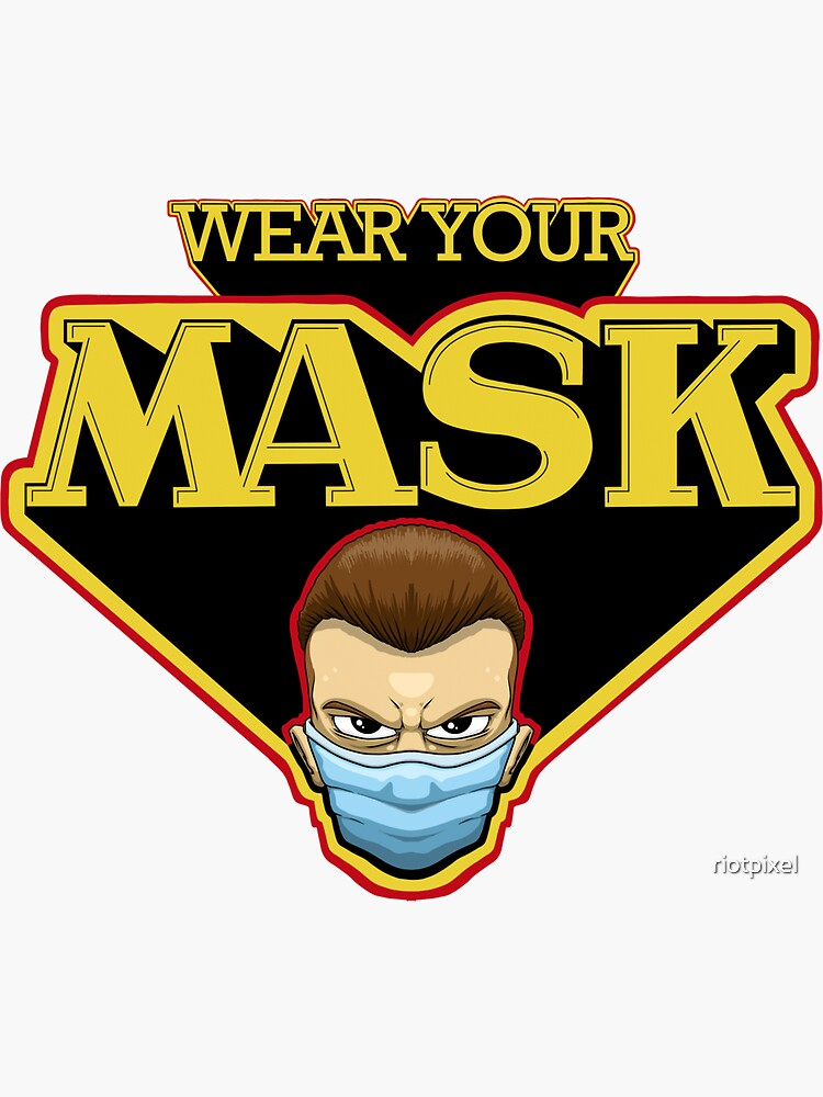 Wear Your MASK by riotpixel