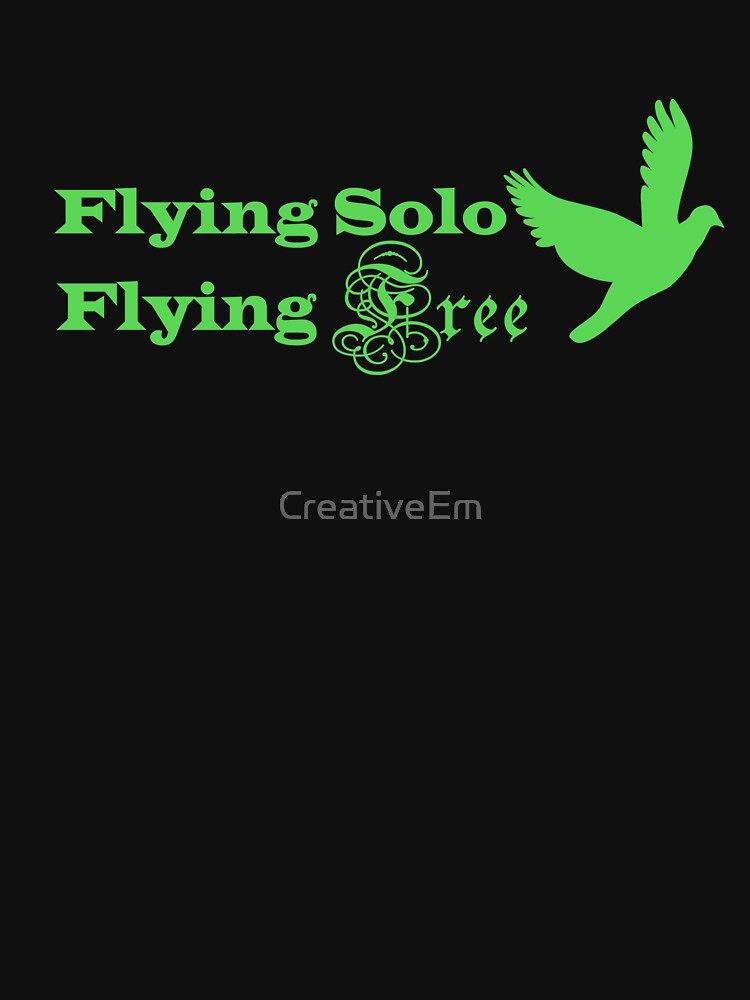 Flying Solo Flying Free by CreativeEm