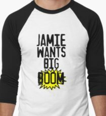 Jamie Wants Big Boom! T-Shirt