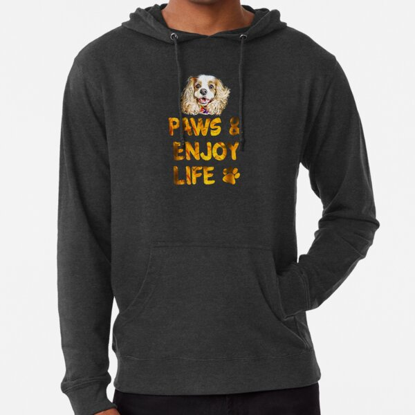 Paws and Enjoy Life (Cavalier King Charles Spaniel Gifts) Lightweight Hoodie