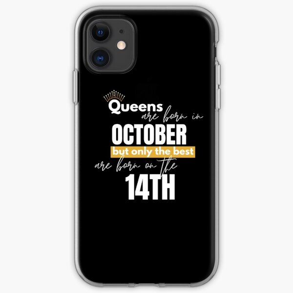 Queens are born in October but only the best are born on October 14th iPhone Soft Case
