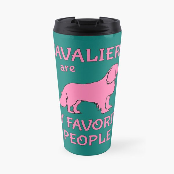 Cavalier King Charles Spaniels are my Favorite People Travel Mug