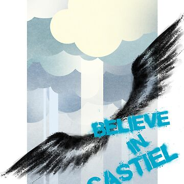 Believe in Castiel by webgeekist