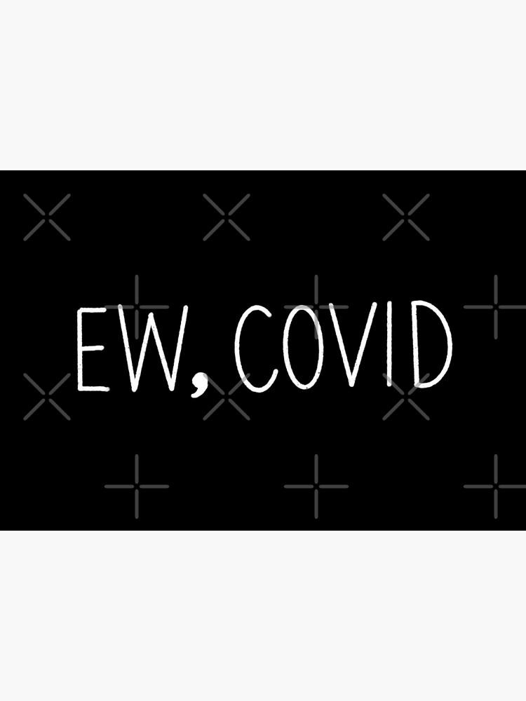 EW, COVID by EandECreative