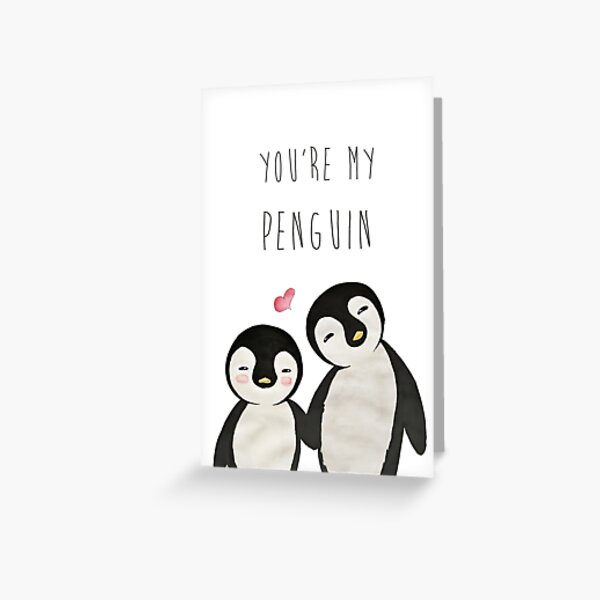 You're my Penguin | When Penguins are in Love Greeting Card