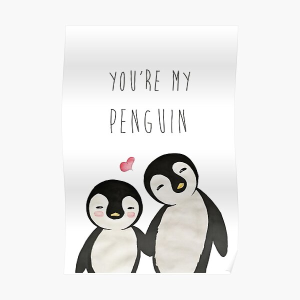 You're my Penguin | When Penguins are in Love Poster