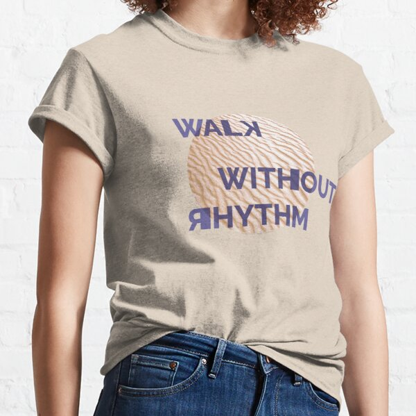 Walk Without Rhythm - Light Classic T-Shirt