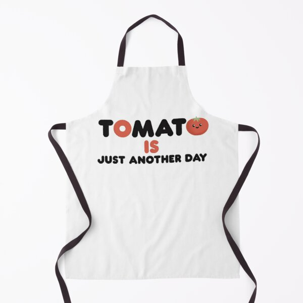 Tomato is Just Another Day Bad Pun Apron