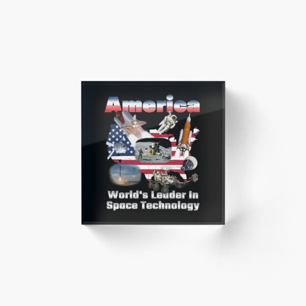 America, Leading the World in Space Tech Acrylic Block