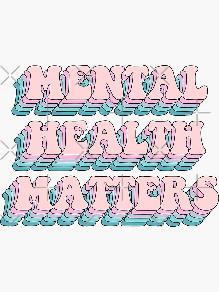 Mental Health Matters by saracreates