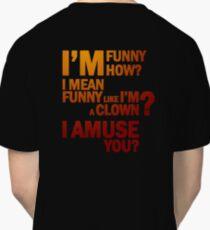Goodfellas - I Amuse You? Classic T-Shirt