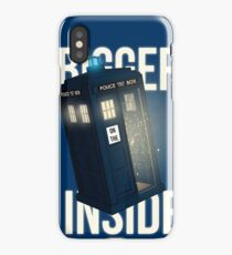 BIGGER on the INSIDE iPhone Case/Skin