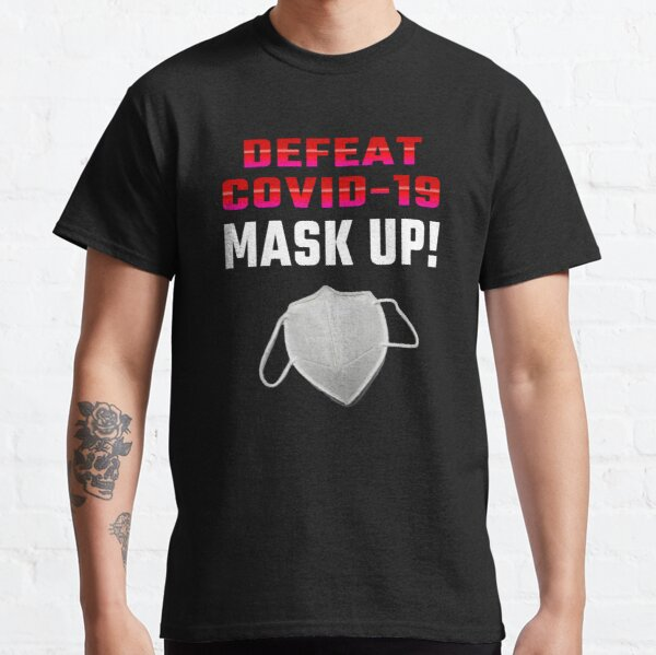 Mask-Up Reminder For All Classic T-Shirt